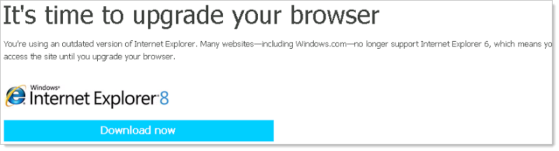 """It's time to upgrade your browser"" recommendation to upgrade to IE 8"