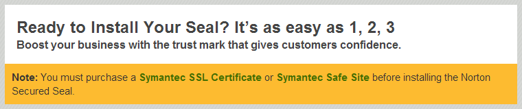 Note: You must purchase a Symantec SSL Certificate or Symantec Safe Site before installing the Norton Secured Seal.
