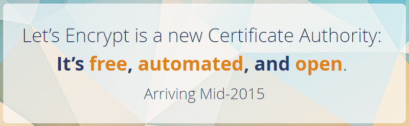 Let's Encrypt is a new Certificate Authority. It's free, automated, and open. Arriving Mid-2015