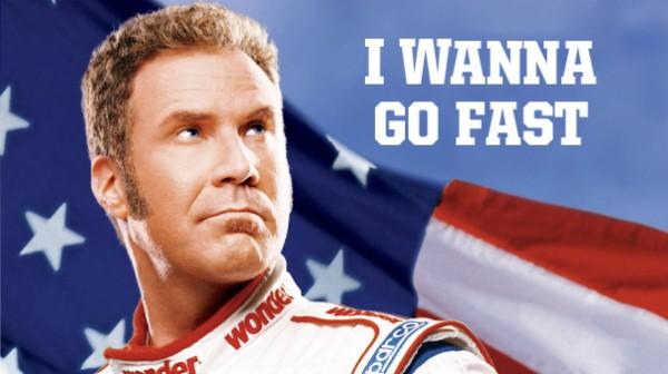 Ricky Bobby - I Wanna Go Fast