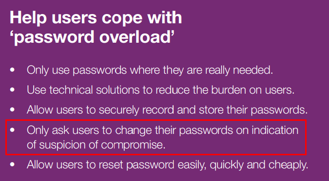 Only ask users to change their passwords on indication of suspicion of compromise