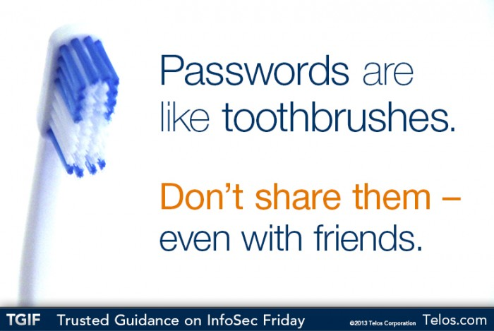 Passwords are like toothbrushes